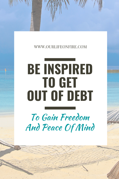 Be Inspired to get out of debt to gain freedom and peace of mind
