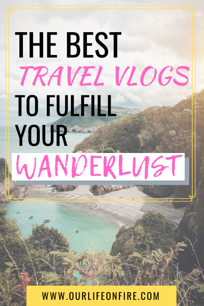 The Best Travel Vlogs To Fulfill Your Wanderlust