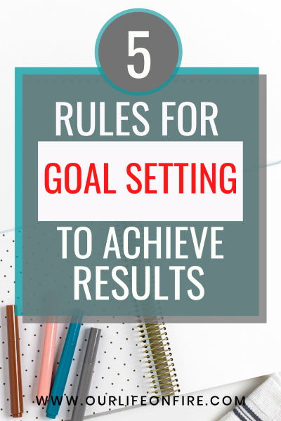 5 Rules for Goal Setting To Achieve Results