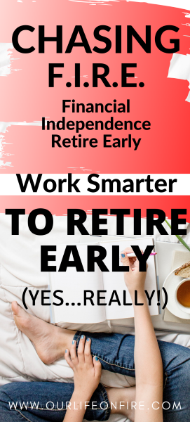 Chasing F.I.R.E. - Financial Independence Retire Early
