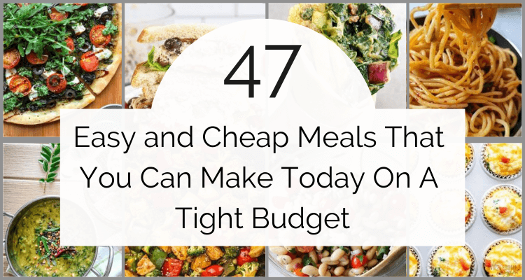 A collage of cheap and easy meals to make on a budget